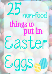 25 Things to put in Easter Eggs
