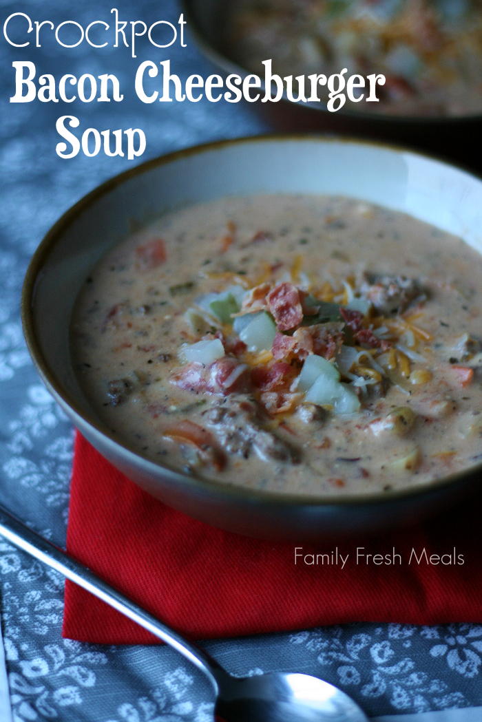 Crockpot Bacon Cheeseburger Soup - FamilyFreshMeals.com