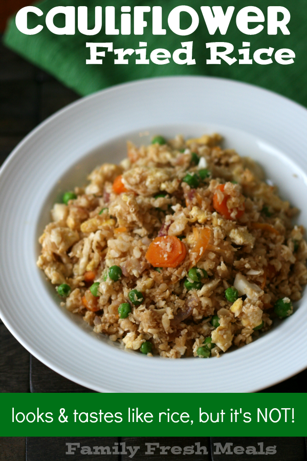 Cauliflower Fried Rice. Looks like rice, tastes like rice, but it's cauliflower! - FamilyFreshMeals.com