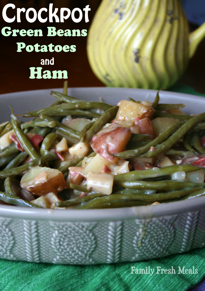 Crockpot Green Beans Potatoes and Ham - Family Fresh Meals