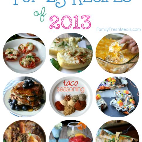 Top 25 Recipes of 2013 -- FamilyFreshMeals.com