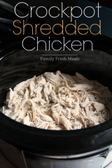 Easy Shredded Crockpot Chicken Recipe - Family Fresh Meals