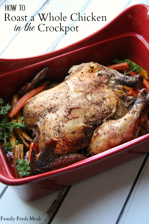 How to Roast a Whole Chicken in the Crockpot - FamilyFreshMeals.com