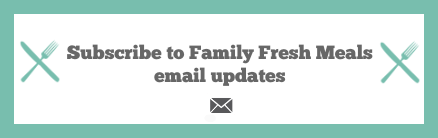 Do you love Family Fresh Meals? Never miss out on FUN new meals or Easy Lunchbox Ideas for the Family and SIGN UP to have my posts sent right to your inbox! It's EASY PEASY! Just CLICK HERE and enter your email!
