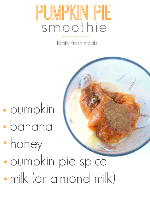 Pumpkin Pie Smoothie - FamilyFreshMeals.com