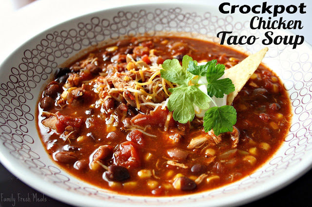 25 Comforting Crockpot Soup - Chicken Taco Soup - Family Fresh Meals.com