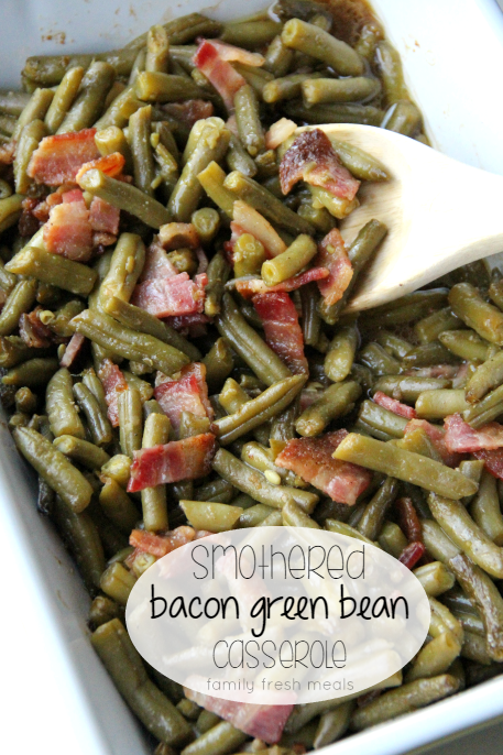 Smothered Bacon Green Bean Casserole - FamilyFreshMeals.com