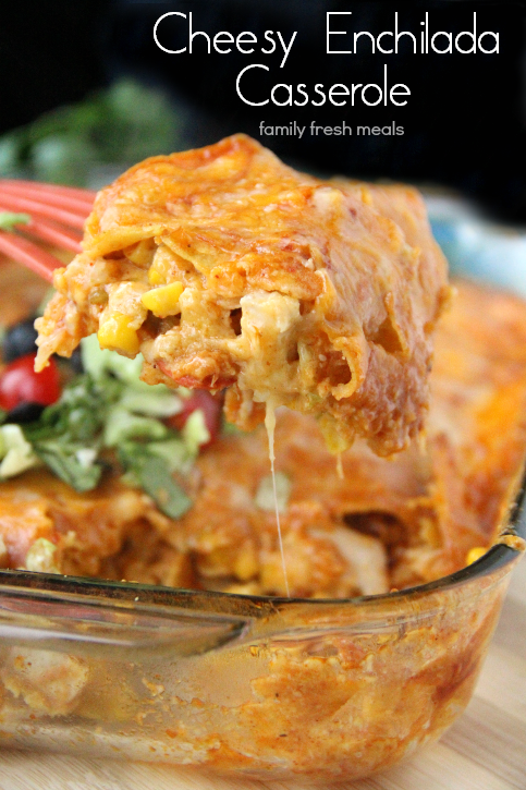 Cheesy Chicken Enchilada Casserole-FamilyFreshMeals.com Favorite family meal-