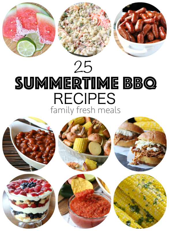 25 of The Best Summertime BBQ Recipes - Family Fresh Meals -