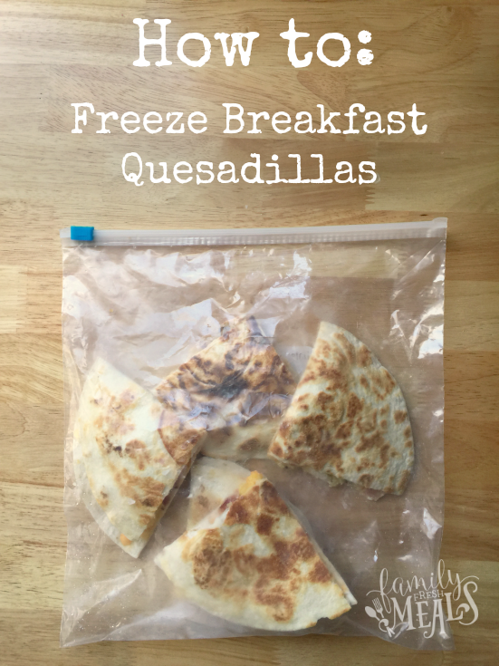 Freezer Breakfast Quesadillas  - FamilyFreshMeals