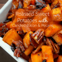 Roasted Sweet Potatoes with Candied Bacon and Pecans