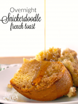 Overnight Snickerdoodle French Toast - FamilyFreshMeals.com - ----