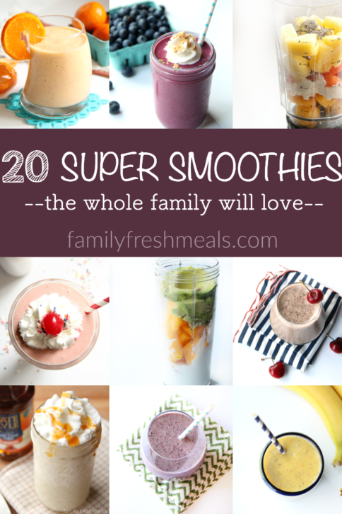 20 Super Smoothies --- FamilyFreshMeals.com -- Everyone in the family will love these!