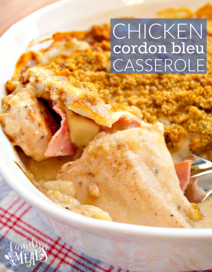 Lightened Up Chicken Cordon Bleu Casserole Family Fresh Meals