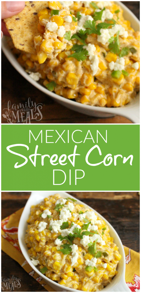 Mexican Street Corn Dip - Family Fresh Meals