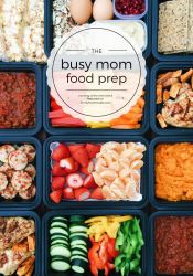 Busy Mom Food Prep