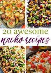 20 Awesome Nacho Recipes
