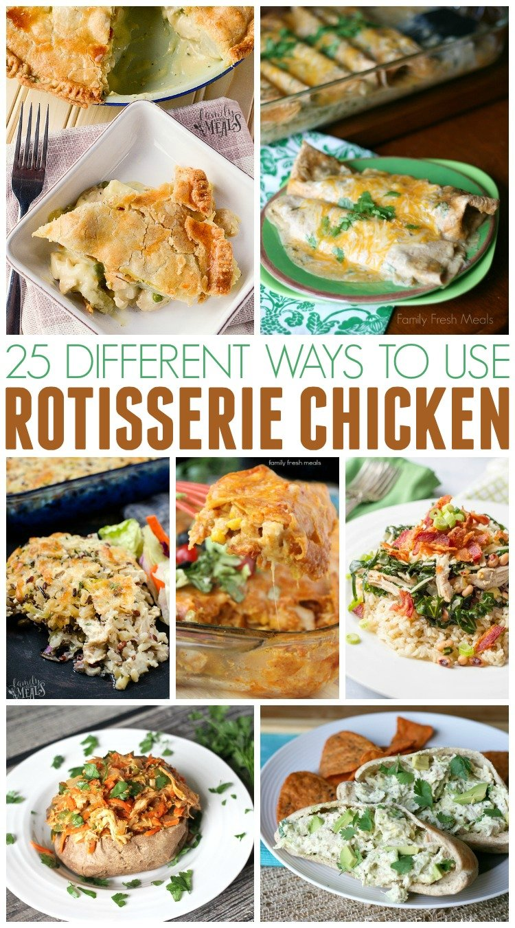 Different Ways To Use Rotisserie Chicken Family Fresh Meals