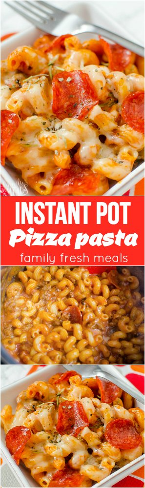 Instant Pot Pizza Pasta Recipe --- Family Fresh Meals