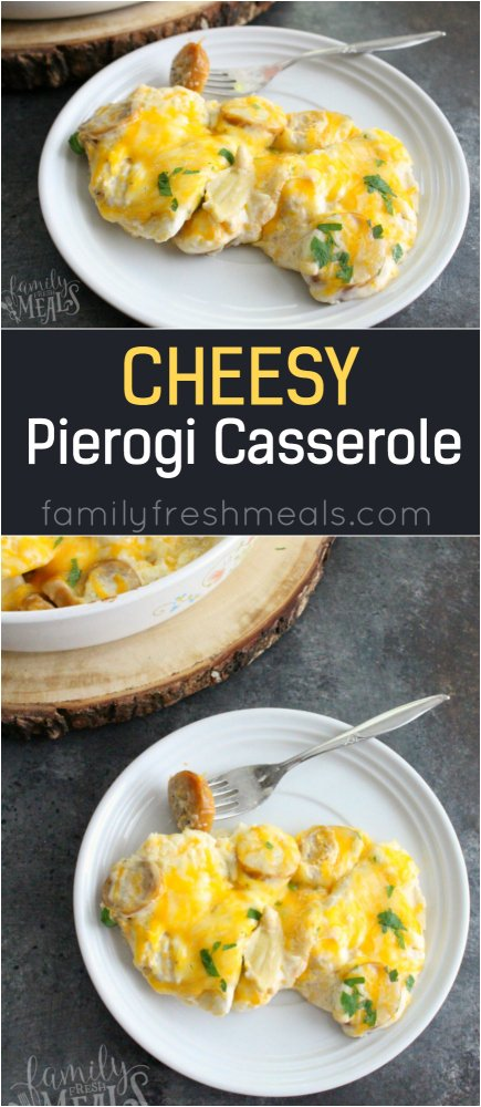 Cheesy Pierogi Casserole Recipe -- Family Fresh Meals