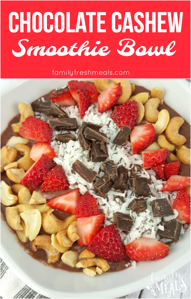 Chocolate Cashew Smoothie Bowl Recipe from Family Fresh Meals