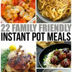 Family Friendly Instant Pot Meals