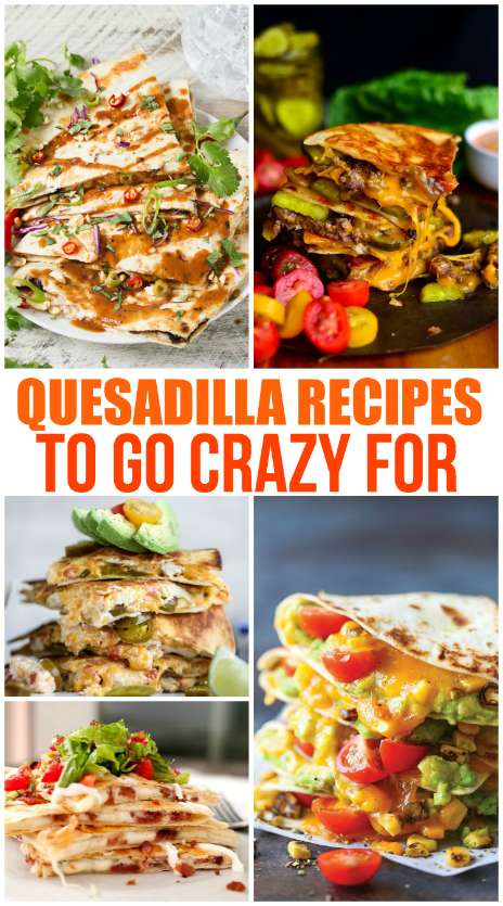 Yummy Quesadillas To Go Crazy For Family Fresh Meals