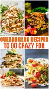 Quesadilla Recipes to go Crazy for - Family Fresh Meals