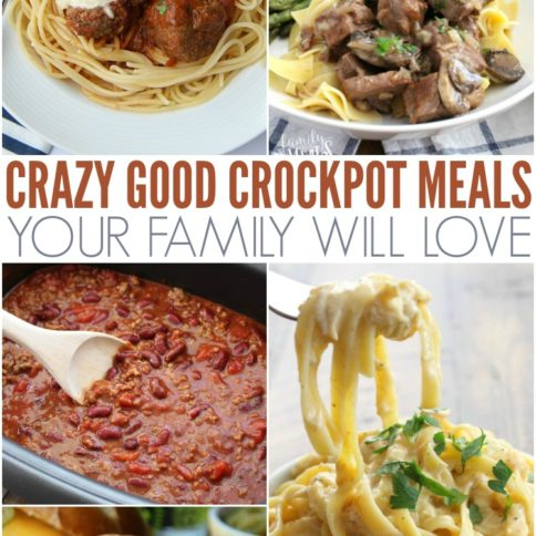 Crazy Good and Easy Crockpot Recipes - Family Fresh Meals
