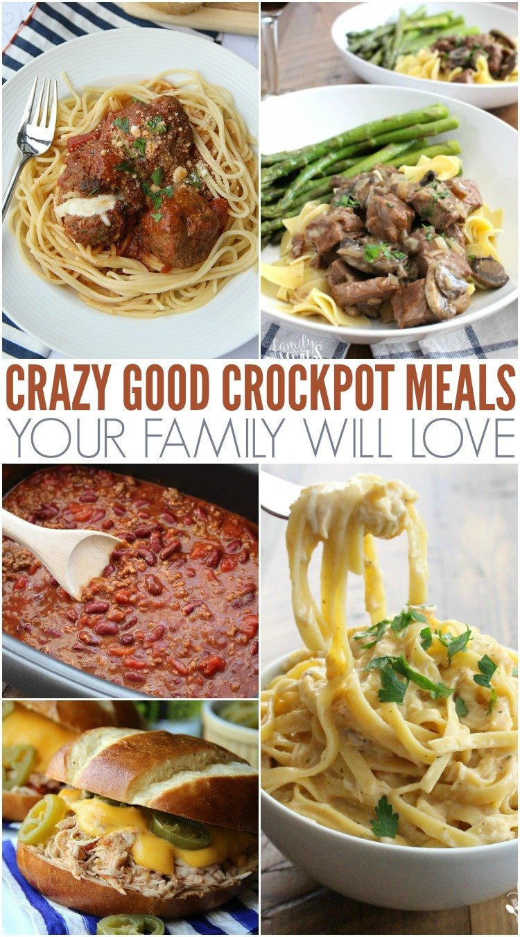 Crazy Good And Easy Crockpot Recipes Family Fresh Meals
