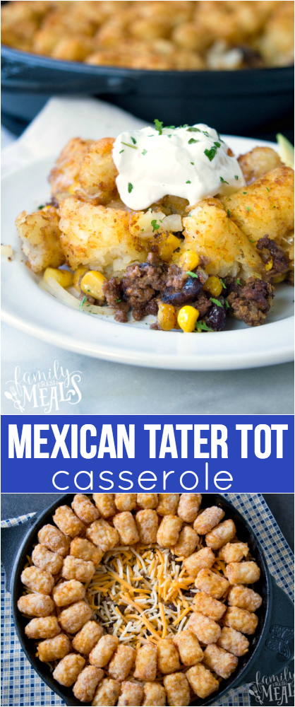 Mexican Tater Tot Casserole Recipe - Family favorite from Family Fresh Meals