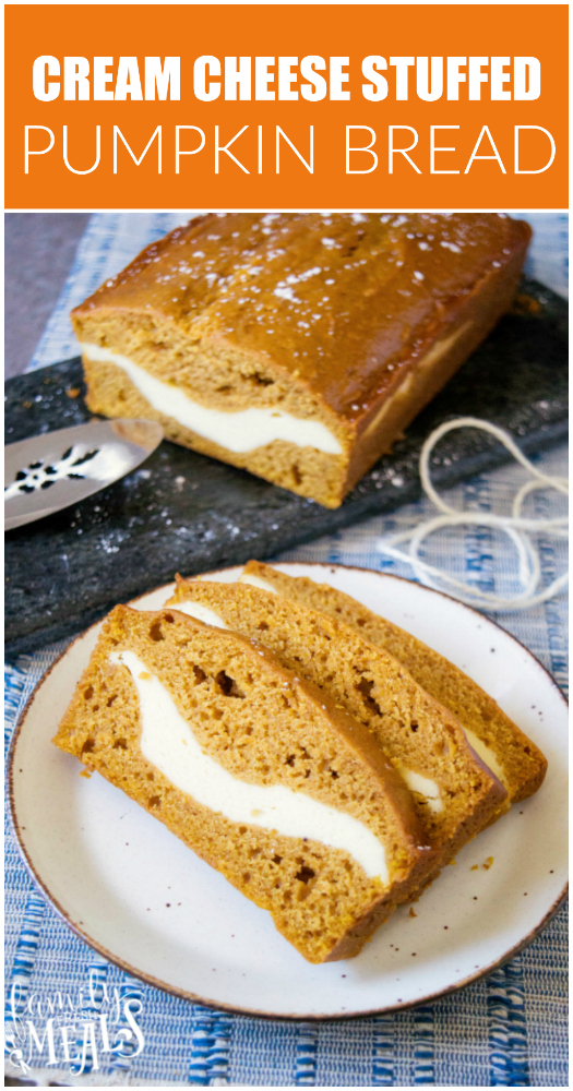Cream Cheese Stuffed Pumpkin Bread - Recipe - Family Fresh Meals