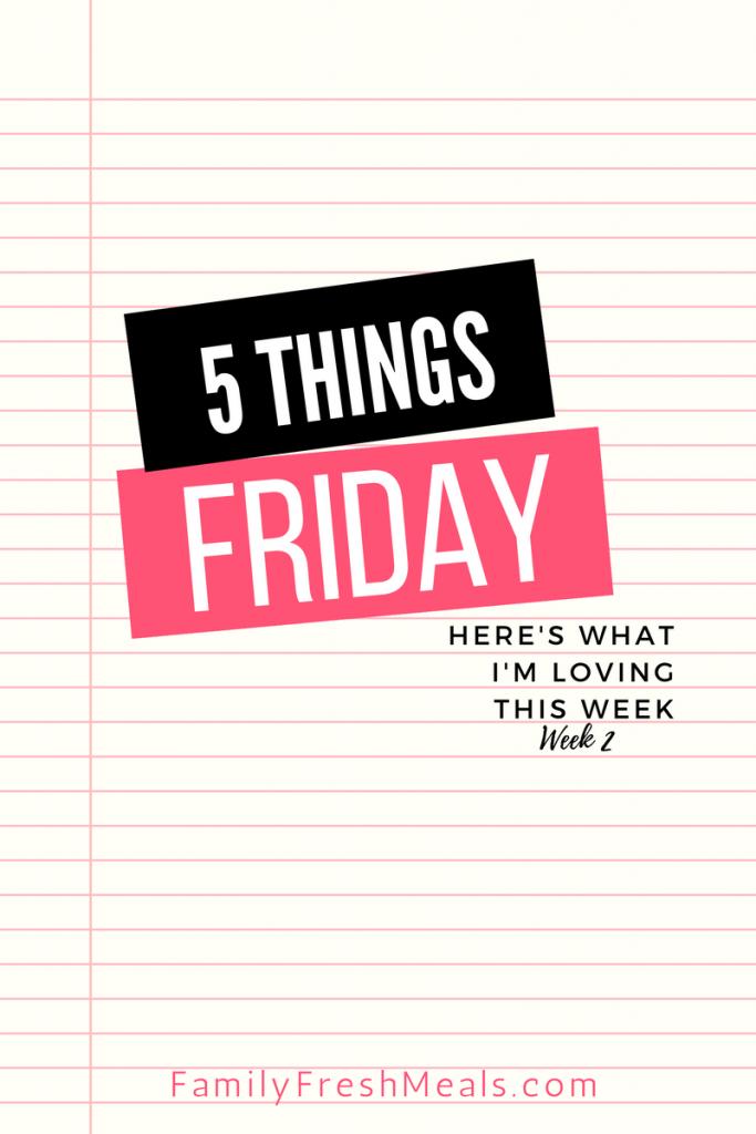 Five things Friday - Week 2