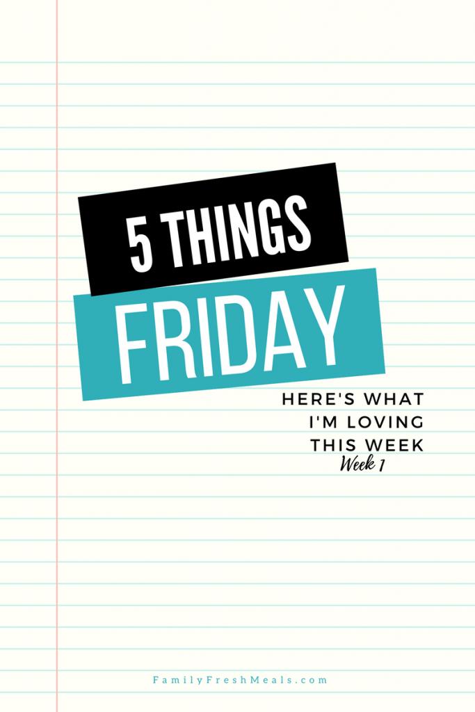 Five things Friday - Week 1