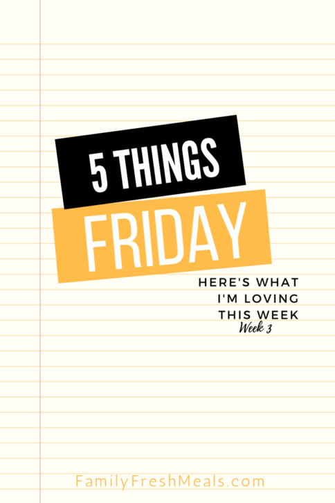 Five things Friday - Week 3
