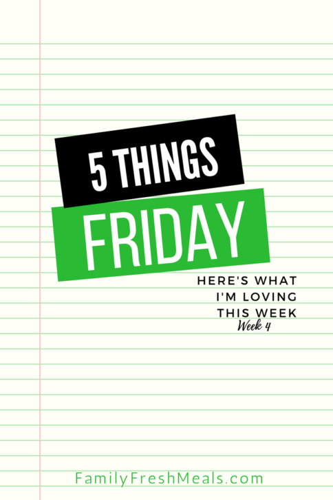 Five things Friday - Week 4