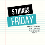 Five Things Friday Week 5