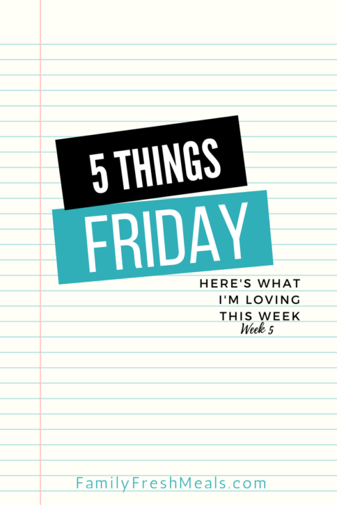 Five things Friday - Week 5
