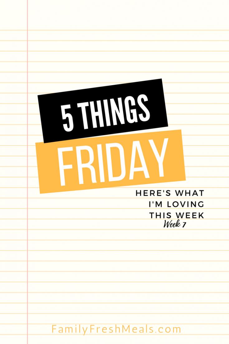 Five Things Friday Week 7