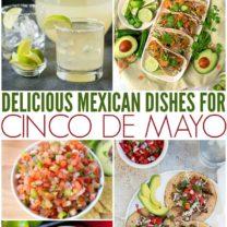 Delicious Mexican Cinco de Mayo Recipes