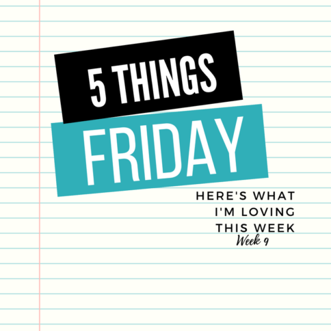 Five things Friday - Week 9