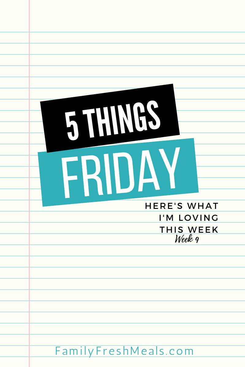 Five things Friday - Week 9