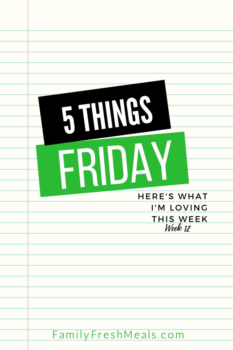 Five things Friday - Week 12