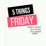 Five Things Friday Week 10