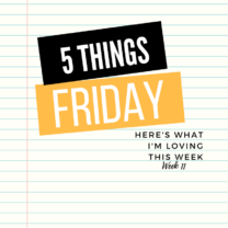 Five Things Friday Week 11