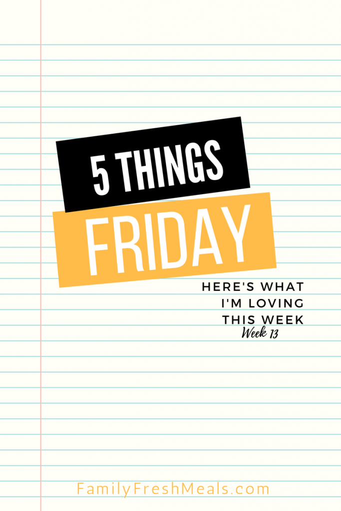 Five things Friday - Week 13