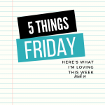 Five Things Friday Week 14