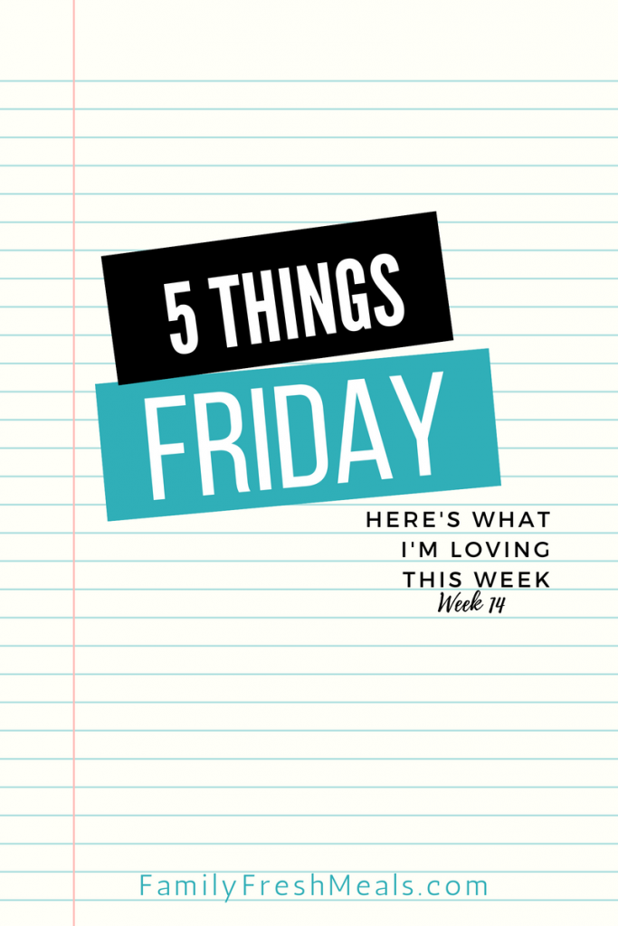 Five things Friday - Week 14