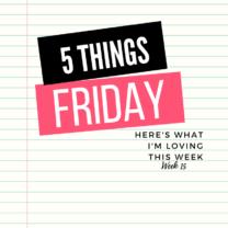 Five Things Friday Week 15