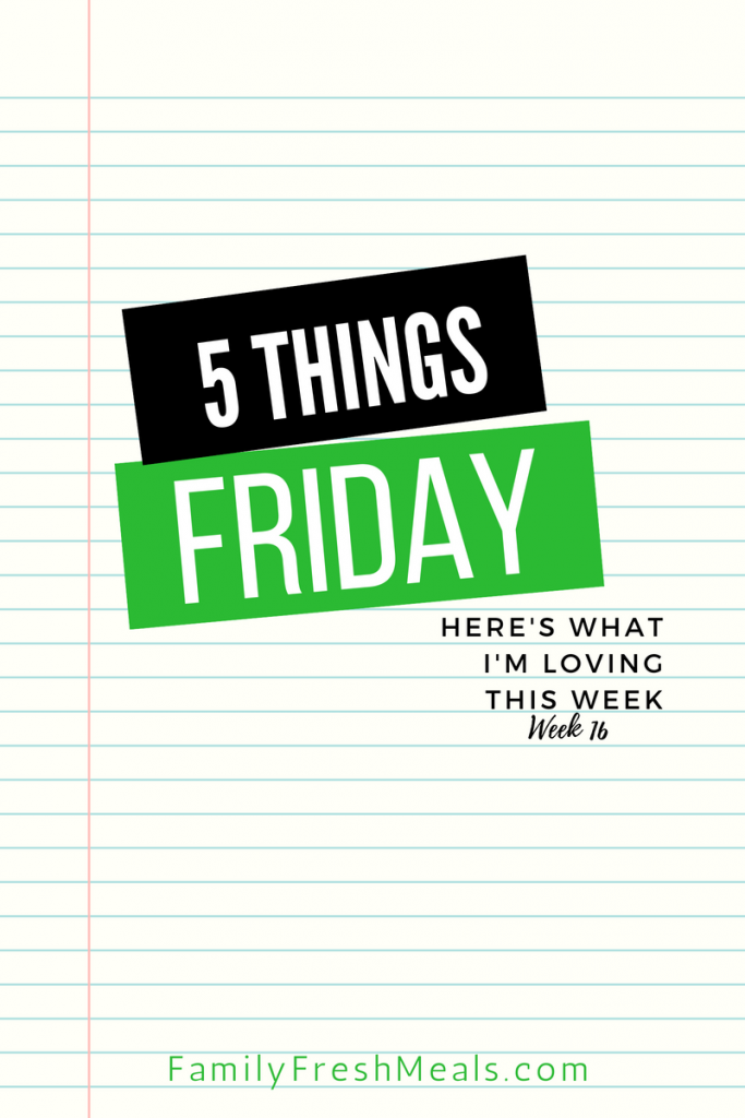 Five things Friday - Week 16